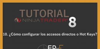 Tutorial 10 NinjaTrader 8 de Sistema EPyF: ¿Cómo configurar los accesos directos o Hot Keys?