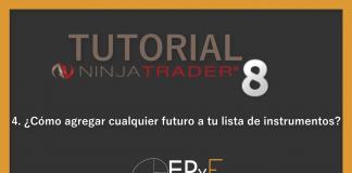 Tutorial 4 NinjaTrader 8 de Sistema EPyF: ¿Cómo agregar cualquier futuro a tu lista de instrumentos?