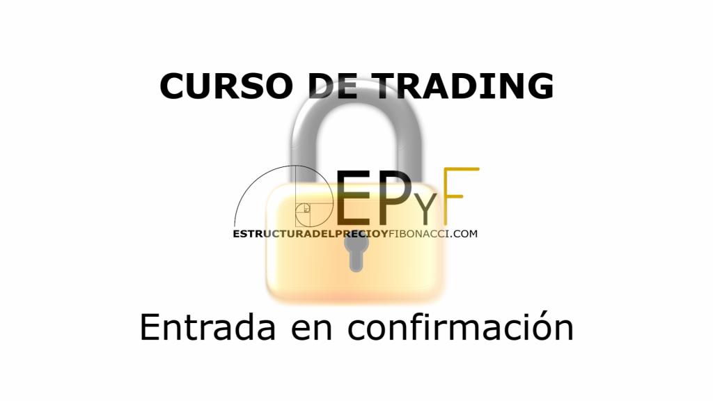 Curso de trading gratuito EPyF - Entrada en confirmación
