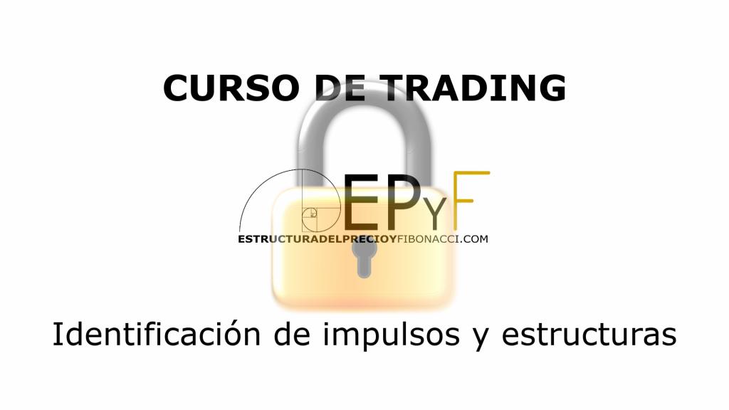 Curso de trading gratuito EPyF - Identificación de impulsos y estructuras