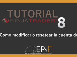 Tutorial 20 NinjaTrader 8 de Sistema EPyF: ¿Cómo modificar o resetear la cuenta demo?