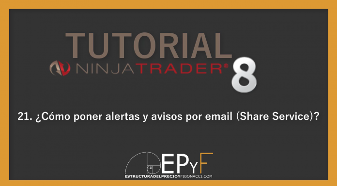 Tutorial 21 NinjaTrader 8 de Sistema EPyF: ¿Cómo poner alertas y avisos por email (Share Service)?